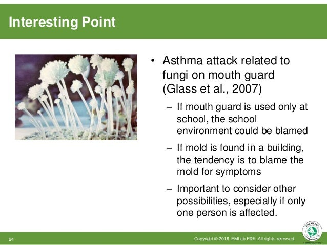 Interesting Point • Asthma attack related to fungi on mouth guard (Glass et al., 2007) – If mouth guard is used only at sc...