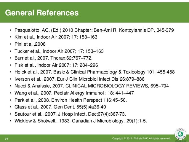 General References (cont'd) Copyright © 2016 EMLab P&K. All rights reserved.95 • Janeway CA Jr, Travers P, Walport M, et a...
