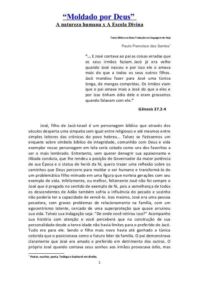 """""""Moldado por Deus"""" A natureza humana x A Escola Divina Texto bíblico na Nova Tradução na Linguagem de Hoje Paulo Francisco..."""