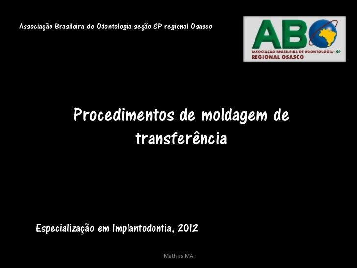 Associação Brasileira de Odontologia seção SP regional Osasco                 Procedimentos de moldagem de                ...