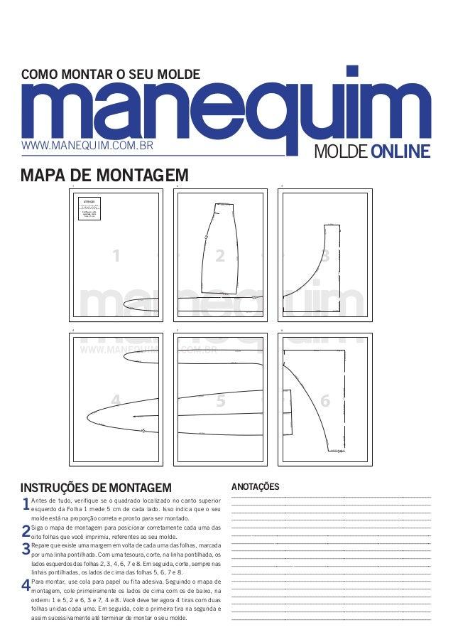 COMO MONTAR O SEU MOLDE  www.manequim.com.br  MOLDE ONLINE  MAPA DE MONTAGEM 1  2  3  Atenção Antes de iniciar a impressão...