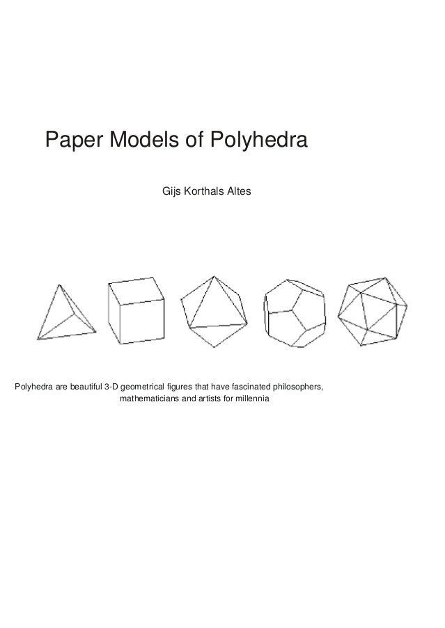 Paper Models of Polyhedra                                       Gijs Korthals AltesPolyhedra are beautiful 3-D geometrical...