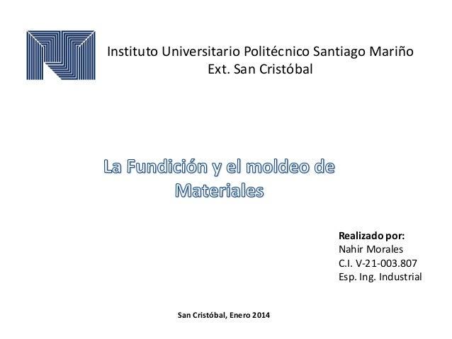 Instituto Universitario Politécnico Santiago Mariño Ext. San Cristóbal  Realizado por: Nahir Morales C.I. V-21-003.807 Esp...