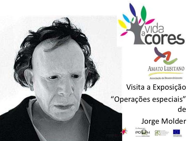 """Visita a Exposição<br />""""Operações especiais"""" de <br />Jorge Molder<br />"""