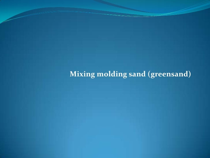 Mixing molding sand (greensand)
