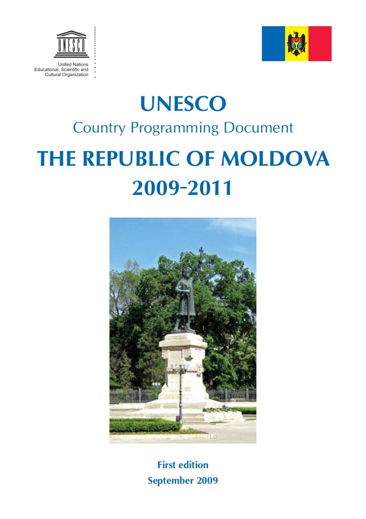 UNESCO  Country Programming DocumentTHE REPUBLIC OF MOLDOVA        2009-2011            First edition           September ...