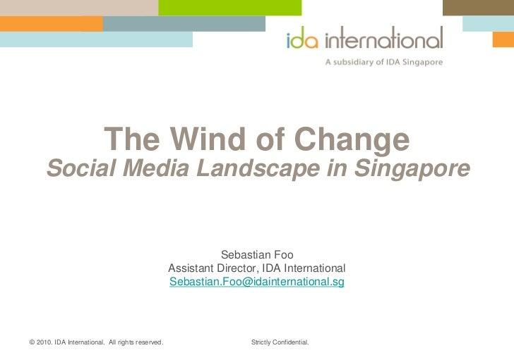 The Wind of Change     Social Media Landscape in Singapore                                                            Seba...