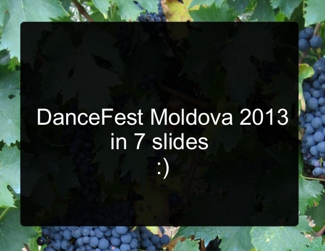 DanceFest Moldova 2013 in 7 slides :)
