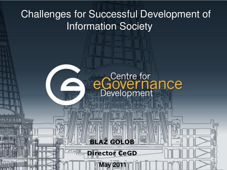 Challenges for Successful Development of         Information Society                Conte              BLAŽ GOLOB         ...