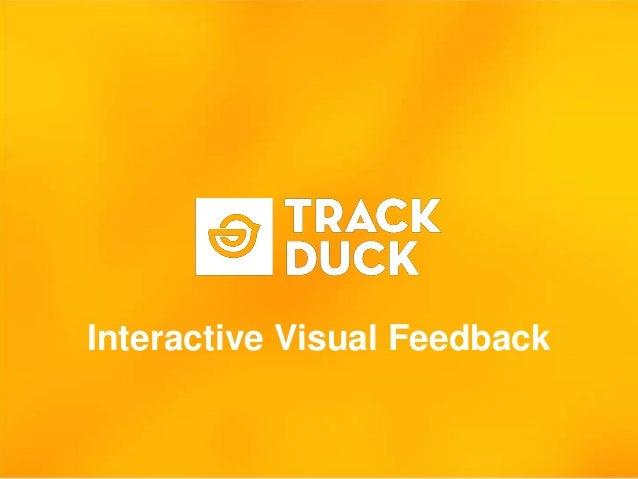 Interactive Visual Feedback