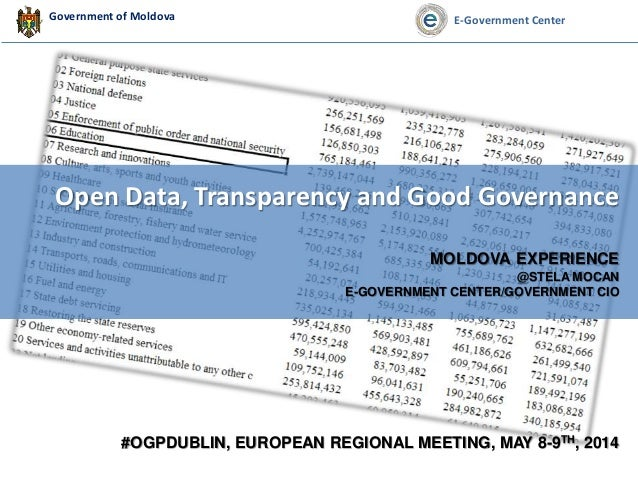 Government of Moldova E-Government Center Open Data, Transparency and Good Governance MOLDOVA EXPERIENCE @STELA MOCAN E-GO...