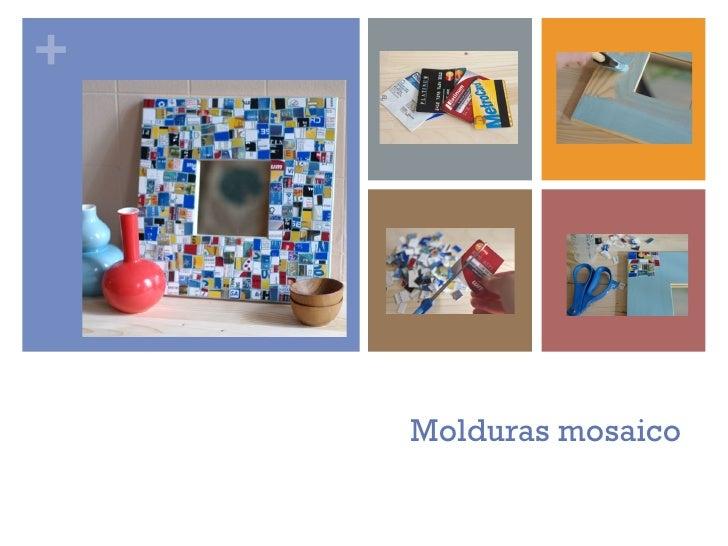 +    Molduras mosaico