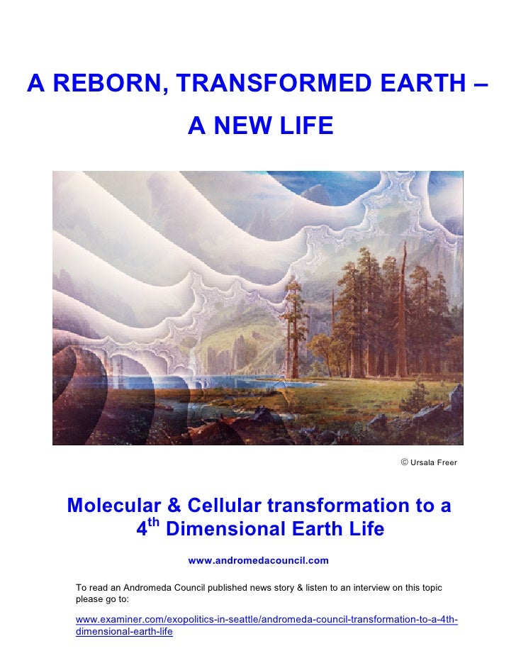 A REBORN, TRANSFORMED EARTH –                              A NEW LIFE                                                     ...