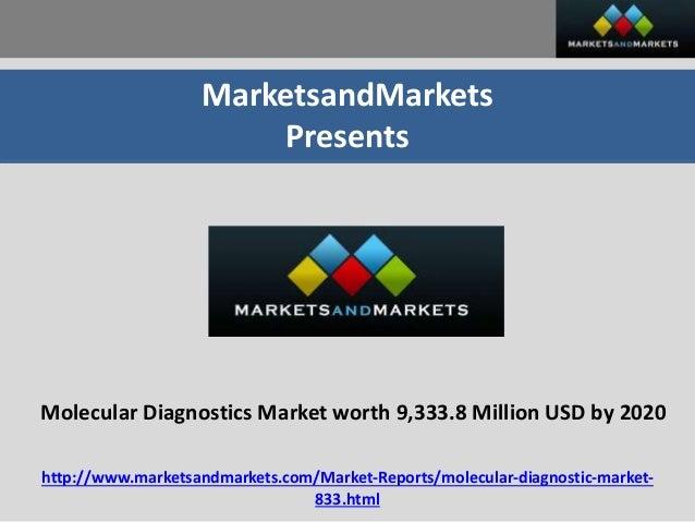 MarketsandMarkets Presents Molecular Diagnostics Market worth 9,333.8 Million USD by 2020 http://www.marketsandmarkets.com...