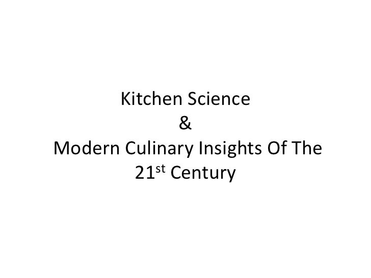 Kitchen Science              &Modern Culinary Insights Of The        21st Century