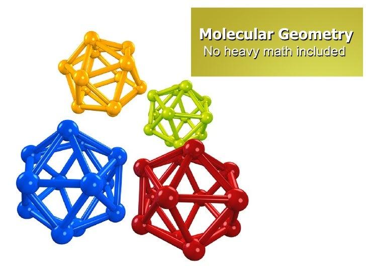 No heavy math included Molecular Geometry