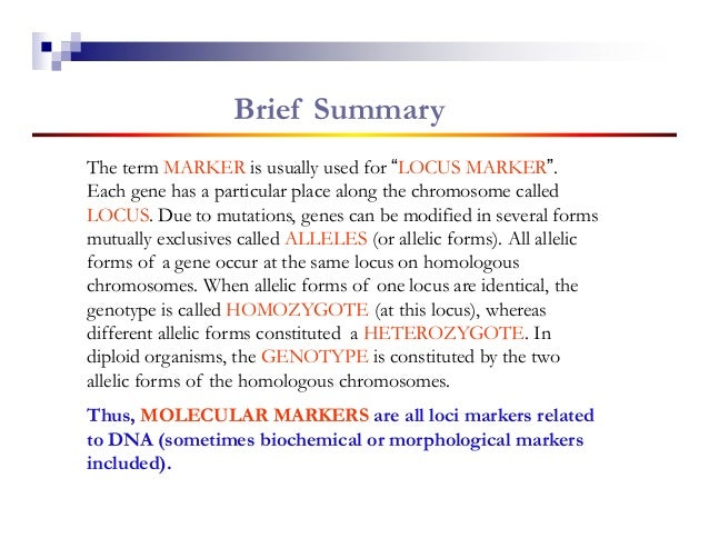 """Brief SummaryThe term MARKER is usually used for """"LOCUS MARKER"""".Each gene has a particular place along the chromosome call..."""
