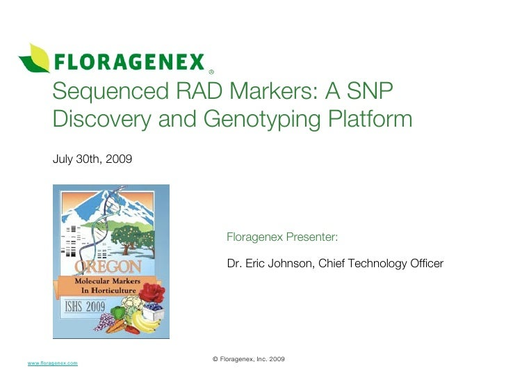 Sequenced RAD Markers: A SNP         Discovery and Genotyping Platform          July 30th, 2009                           ...
