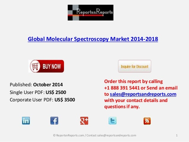 global molecular spectroscopy market 2014 2018 Global molecular spectroscopy market trends report, has been prepared based on an in-depth market analysis with inputs from industry experts the report covers the market landscape and its growth prospects over the coming years.