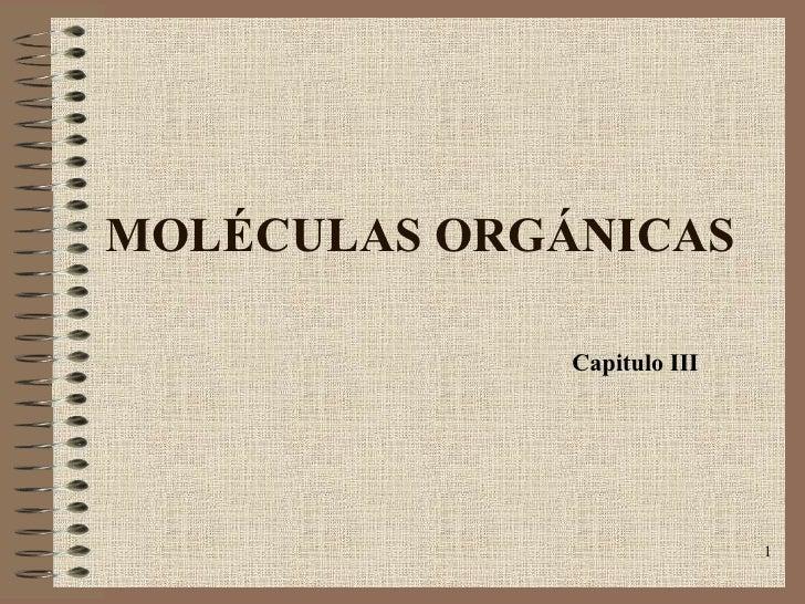 MOLÉCULAS ORGÁNICAS Capitulo III