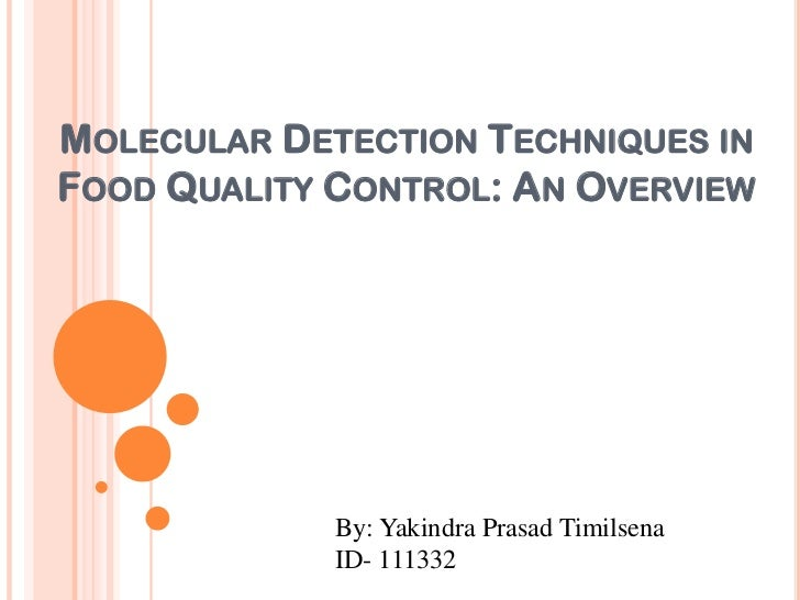 MOLECULAR DETECTION TECHNIQUES INFOOD QUALITY CONTROL: AN OVERVIEW             By: Yakindra Prasad Timilsena             I...