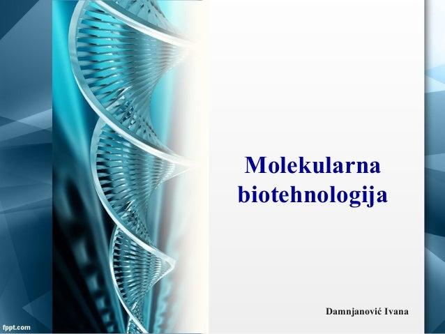 Molekularna biotehnologija Damnjanović Ivana
