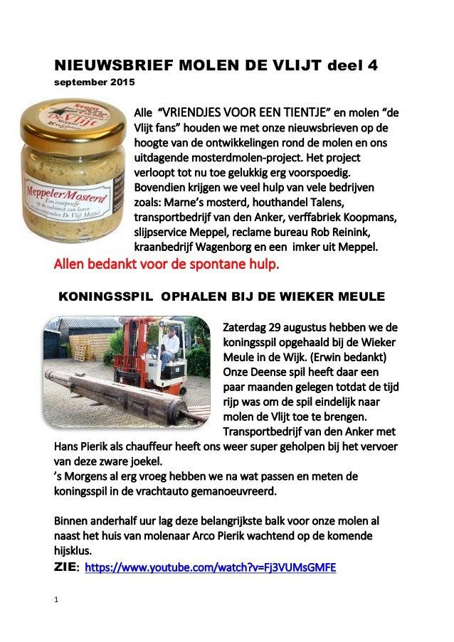 """1 NIEUWSBRIEF MOLEN DE VLIJT deel 4 september 2015 Alle """"VRIENDJES VOOR EEN TIENTJE"""" en molen """"de Vlijt fans"""" houden we me..."""