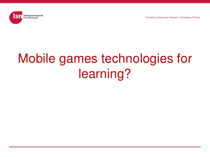 Mobile games technologies for learning?<br />