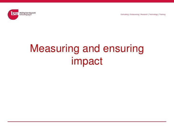 Measuring and ensuring impact<br />