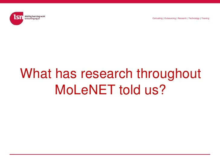 What has research throughout MoLeNET told us?<br />