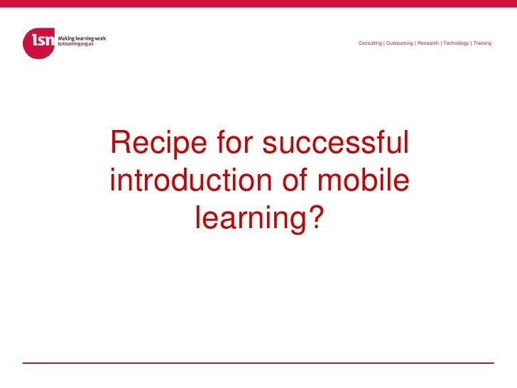 Recipe for successful introduction of mobile learning?<br />