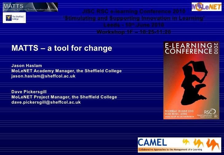 <ul><li>MATTS – a tool for change </li></ul><ul><li>Jason Haslam </li></ul><ul><li>MoLeNET Academy Manager, the Sheffield ...