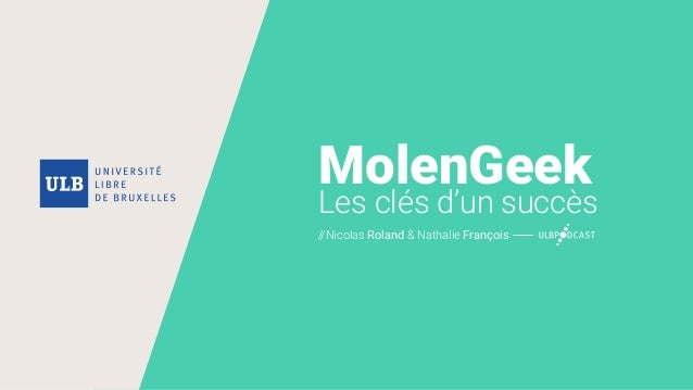 MolenGeek Les clés d'un succès //Nicolas Roland & Nathalie François