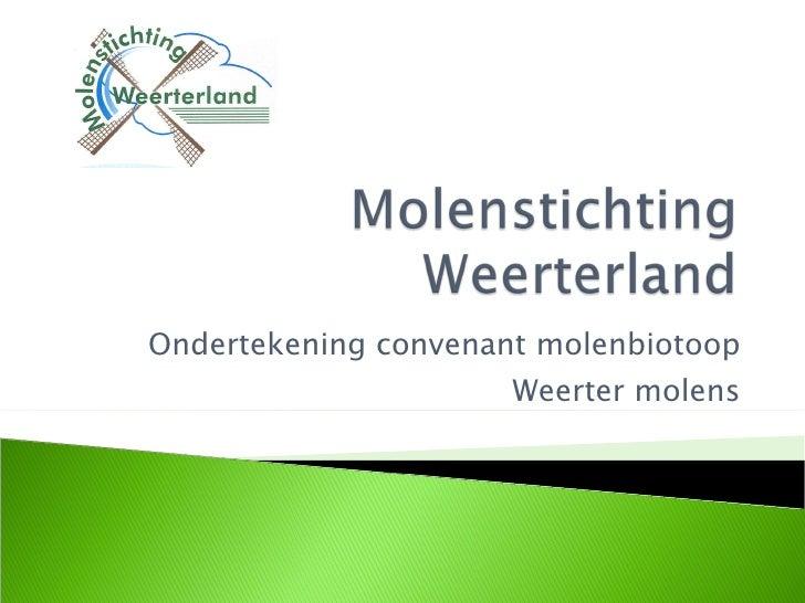 Ondertekening convenant molenbiotoop Weerter molens