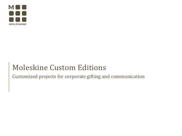 Moleskine Custom Editions Customized projects for corporate gifting and communication activities