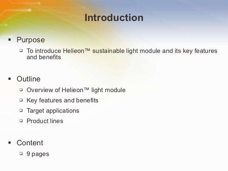 Introduction <ul><li>Purpose </li></ul><ul><ul><li>To introduce Helieon™ sustainable light module and its key features and...