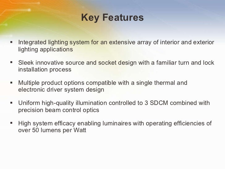 Key Features <ul><li>Integrated lighting system for an extensive array of interior and exterior lighting applications </li...