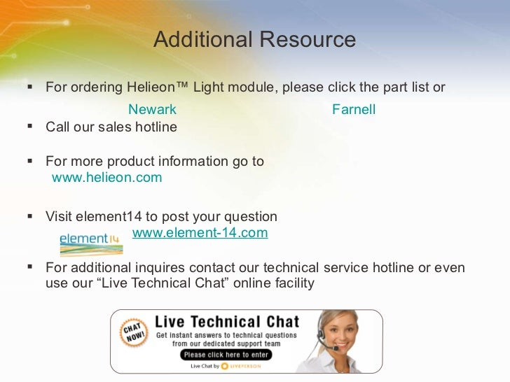 Additional Resource <ul><li>For ordering Helieon ™  Light module, please click the part list or </li></ul><ul><li>Call our...
