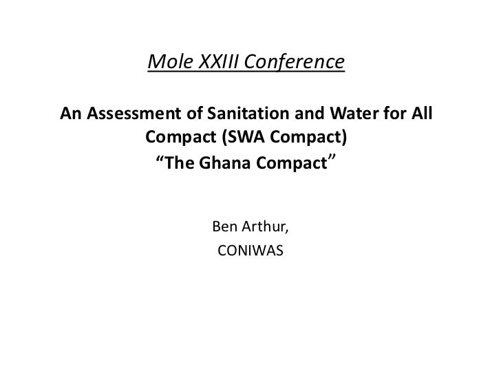 """Mole XXIII ConferenceAn Assessment of Sanitation and Water for All         Compact (SWA Compact)          """"The Ghana Compa..."""