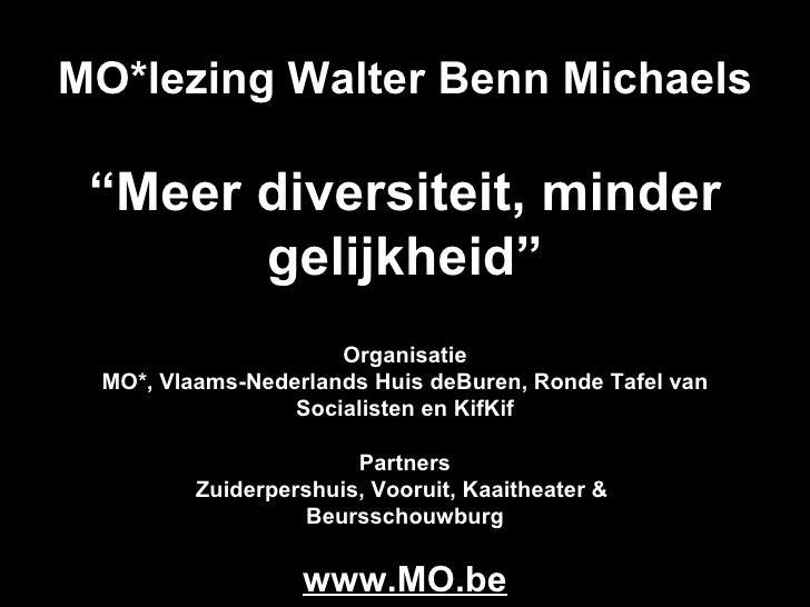 """MO*lezing Walter Benn Michaels """"Meer diversiteit, minder       gelijkheid""""                     Organisatie MO*, Vlaams-Ned..."""