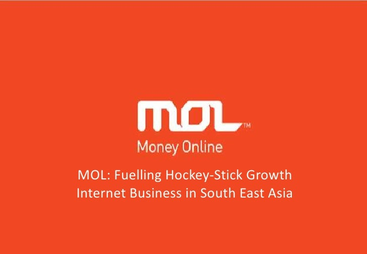 MOL: Fuelling Hockey-Stick GrowthInternet Business in South East Asia