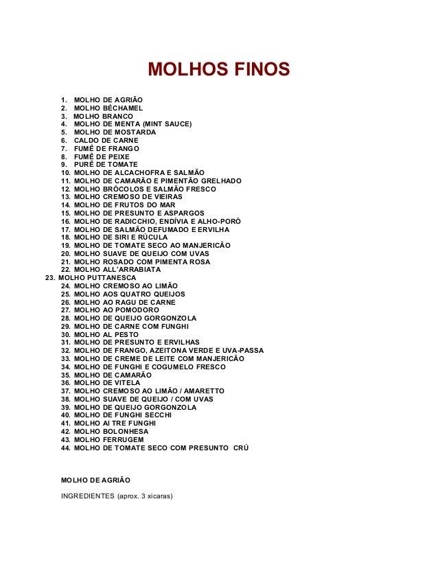 MOLHOS FINOS 1. MOLHO DE AGRIÃO 2. MOLHO BÉCHAMEL 3. MOLHO BRANCO 4. MOLHO DE MENTA (MINT SAUCE) 5. MOLHO DE MOSTARDA 6. C...