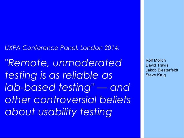 """UXPA Conference Panel, London 2014: """"Remote, unmoderated testing is as reliable as lab-based testing"""" — and other controve..."""