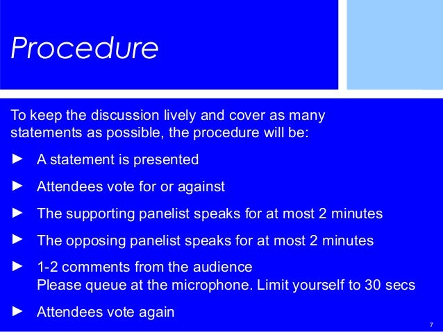 7 Procedure To keep the discussion lively and cover as many statements as possible, the procedure will be: ► A statement i...