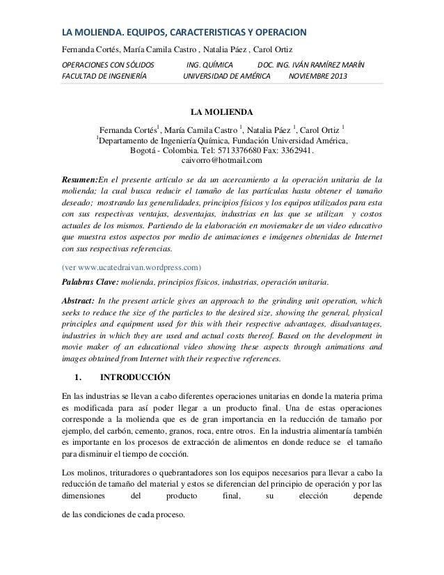 LA MOLIENDA. EQUIPOS, CARACTERISTICAS Y OPERACION Fernanda Cortés, María Camila Castro , Natalia Páez , Carol Ortiz OPERAC...