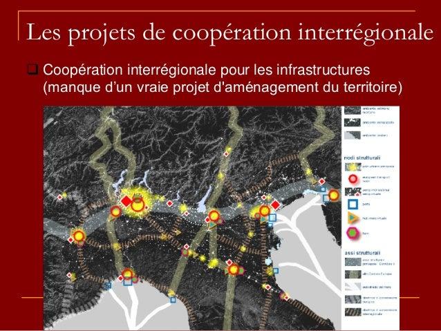 Les projets de coopération interrégionale  Coopération interrégionale pour les infrastructures (manque d'un vraie projet ...