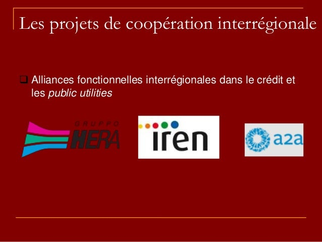 Les projets de coopération interrégionale  Alliances fonctionnelles interrégionales dans le crédit et les public utilities