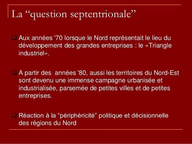 """La """"question septentrionale""""  Aux années '70 lorsque le Nord représentait le lieu du développement des grandes entreprise..."""