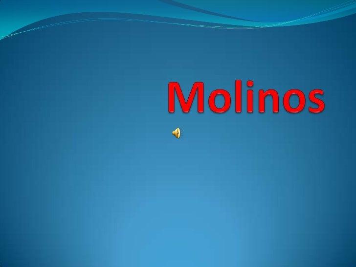 Molinos<br />