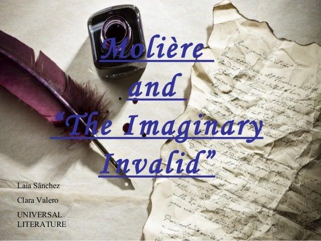 "Molière and ""The Imaginary Invalid""Laia Sánchez Clara Valero UNIVERSAL LITERATURE"